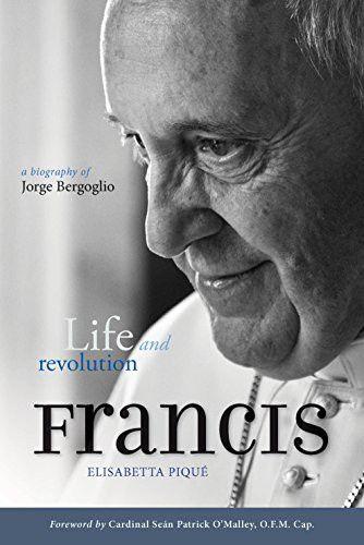 Pope Francis: Life and Revolution: A Biography of Jorge Bergoglio