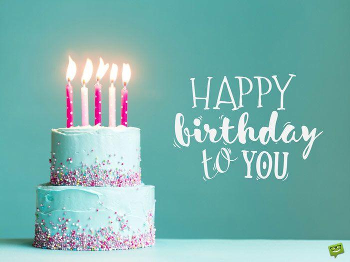 The Best Birthday Wishes To Make Someone S Birthday
