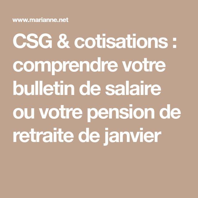 CSG & cotisations : comprendre votre bulletin de salaire ou votre pension de retraite de janvier