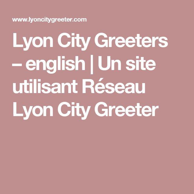 Lyon City Greeters – english | Un site utilisant Réseau Lyon City Greeter