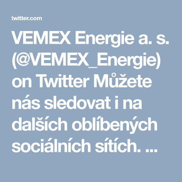 VEMEX Energie a. s. (@VEMEX_Energie) on Twitter Můžete nás sledovat i na dalších oblíbených sociálních sítích. Neuniknou vám aktuální informace nejen z oblasti energetiky. Staňte se našimi následovníky na Twitteru zde... https://twitter.com/VEMEX_Energie