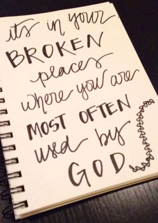 It 39 S In Your Broken Places Where You Are Most Often Used