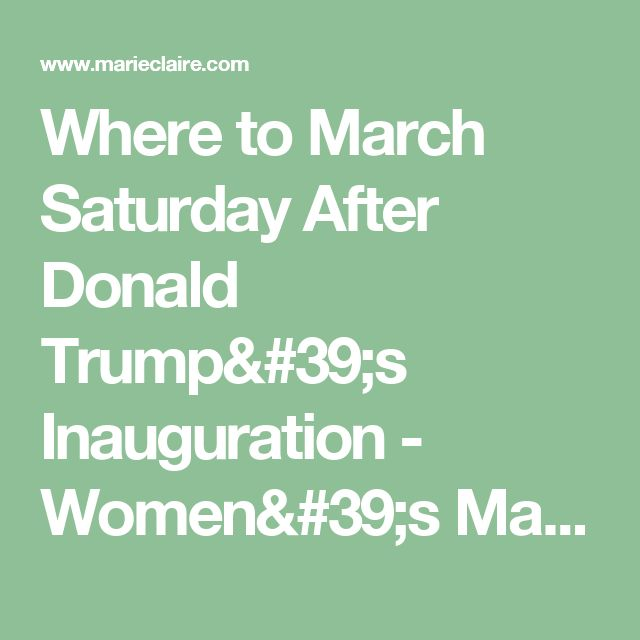 Where to March Saturday After Donald Trump's Inauguration - Women's March on Washington and Sister Marches