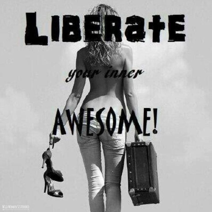 Liberate your inner awesome!! WILD WOMAN SISTERHOOD #WildWomanSisterhood #wildwomanmedicine