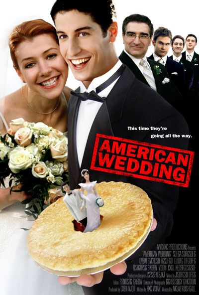 American Pie American Wedding...cute...and I normally refuse to watch ANY wedding movies.