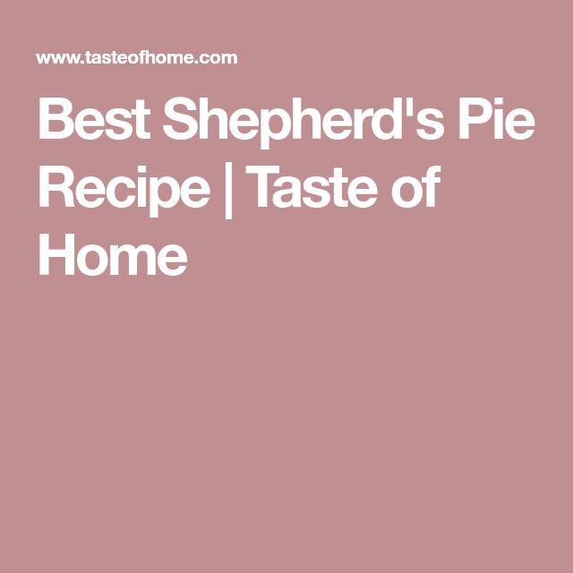 Best Shepherd's Pie Recipe | Taste of Home