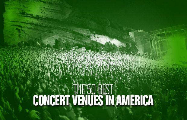 The 50 Best Concert Venues in America