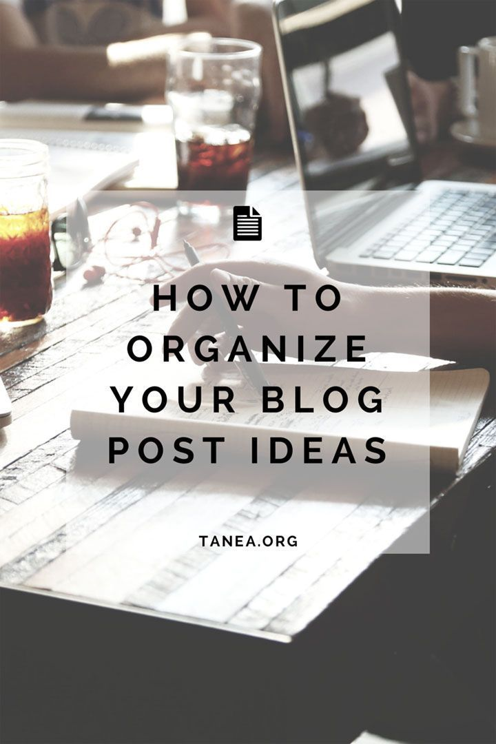 How to organize your blog post ideas.