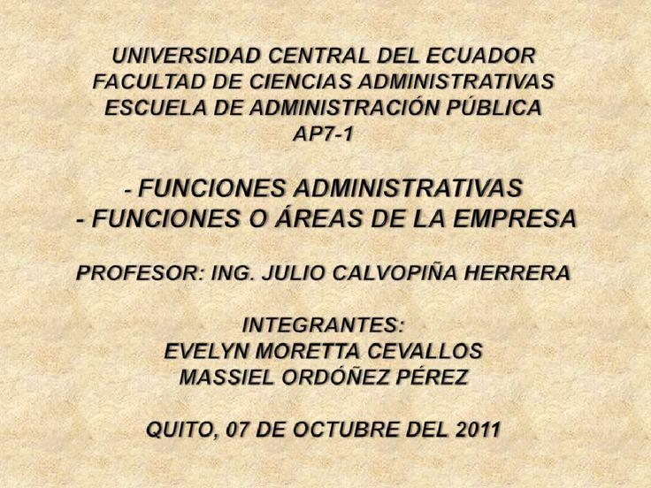 FUNCIONES ADMINISTRATIVAS Y ÁREAS DE LA EMPRESA by Massiel Ordóñez Pérez via slideshare