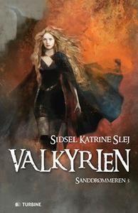 8 stars out of 10 for Valkyrien - Sanddrømmeren 3 by Sidsel Katrine Slej  #boganmeldelse #bibliotek #books #bøger #reading #bookreview #bookstagram #books #bookish #booklove #bookeater #bogsnak #YA Read more reviews at http://www.bookeater.dk