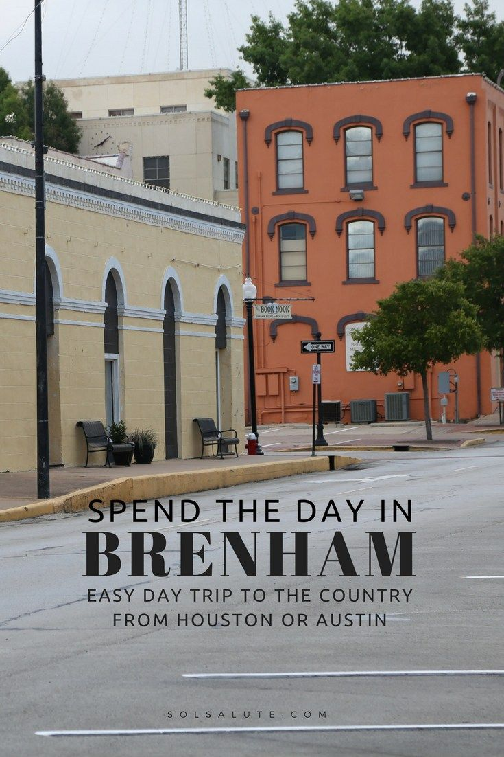 Things To Do In Brenham Texas The Cutest Small Town In Texas