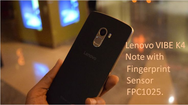 #Lenovo has launched the #Vibe #K4 Note in India,with #fingerprint #sensor feature FPC1025.