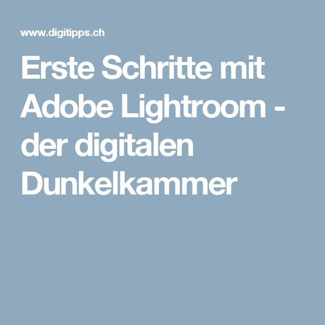 Erste Schritte mit Adobe Lightroom - der digitalen Dunkelkammer