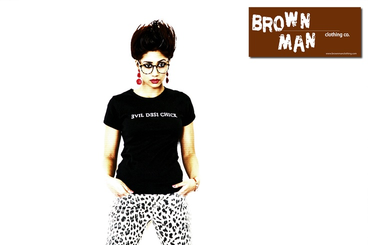 Evil Desi Chick tshirt done right! brownmanclothing.com