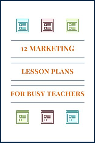 12 Marketing Lesson Plans For Busy Teachers
