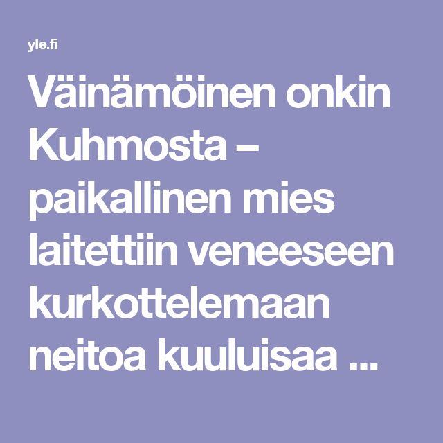 Väinämöinen onkin Kuhmosta – paikallinen mies laitettiin veneeseen kurkottelemaan neitoa kuuluisaa maalausta varten | Yle Uutiset | yle.fi