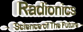 Radionics - Science of The Future