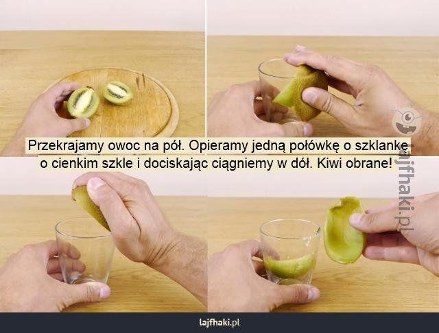 Lajfhaki.pl - Przekrajamy owoc na pół. Opieramy jedną połówkę o szklankę o cienkim szkle i dociskając ciągniemy w dół. Kiwi obrane!