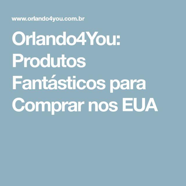 Orlando4You: Produtos Fantásticos para Comprar nos EUA