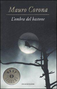 L'ombra del bastone - Mauro Corona -