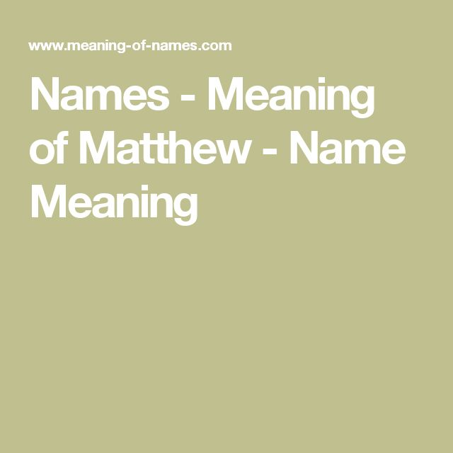 Names - Meaning of Matthew - Name Meaning