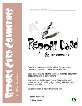 This REPORT CARD COMMENTS book is a massive, 181 page collection of report card comments/remarks for ALL teachers who teach and report in subjects such as English (Writing, Reading, Comprehension, Spelling, Proofreading and Editing, Oral Communication, Listening Skills etc.,), Math (variety of comments, including problem solving), Science.