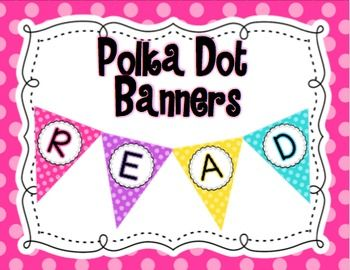 These+colorful+banners+coordinate+perfectly+with+the+rest+of+my+polka+dot+classroom+decor.+This+set+includes+three+banners: -Welcome -Read -Write -Word+Wall  Enjoy!  Click+HERE+for+a+full+set+of+banners+A+to+Z!