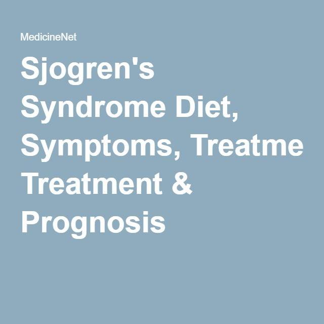 Sjogren's Syndrome Diet, Symptoms, Treatment & Prognosis