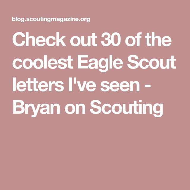 Check out 30 of the coolest Eagle Scout letters I've seen - Bryan on Scouting