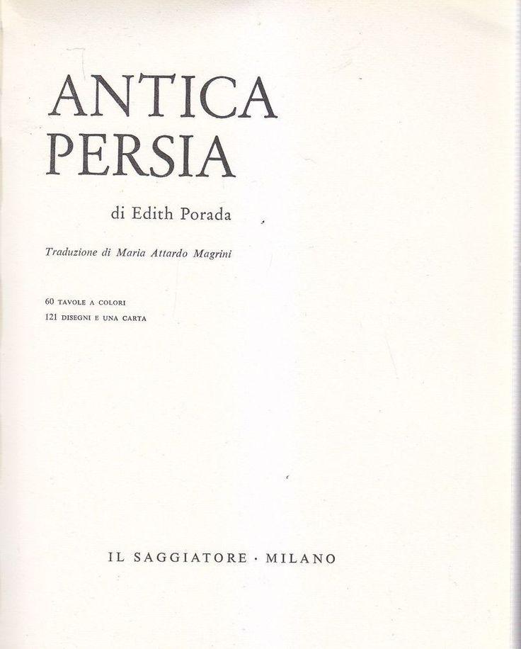 ANTICA PERSIA di Edith Porada - Il Saggiatore Editore 1962 collana il marcopolo