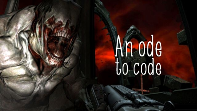 This is a story about Doom 3's source code and how beautiful it is. Yes, beautiful. Allow me to explain.
