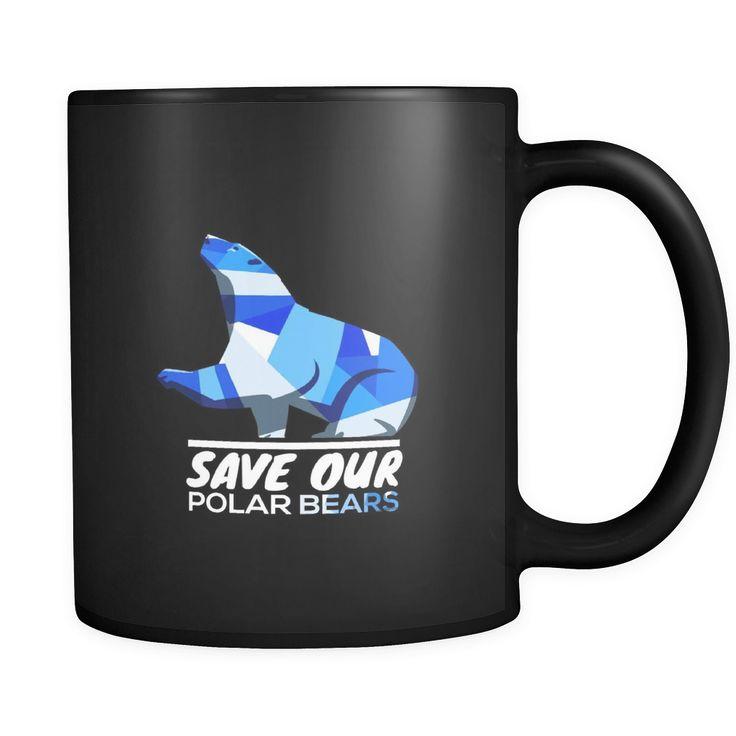 Save Our Polar Bears,Endangered Animal Love Bears Black 11oz mug
