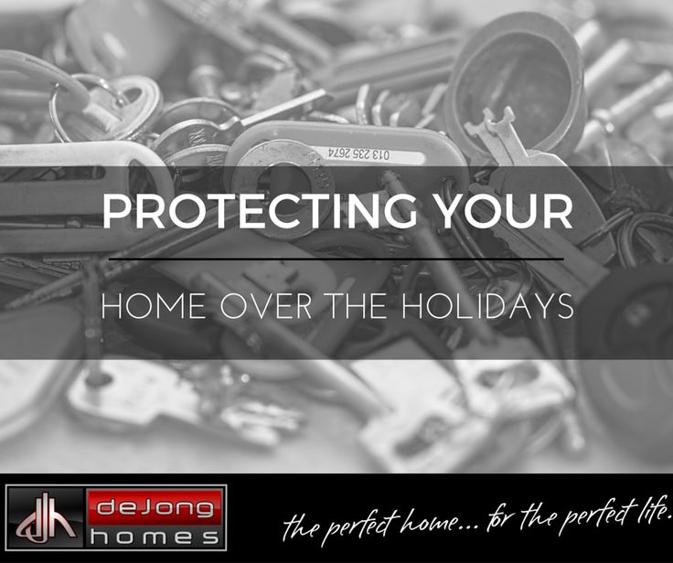 Home Security over the holidays - de jong homes