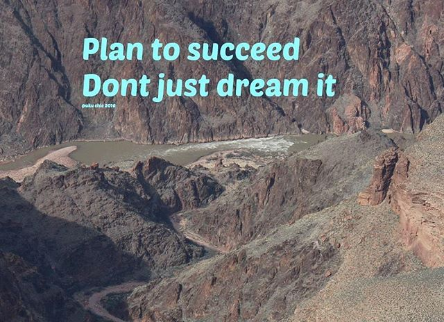 No good dreaming if you don't have a plan.  #goals #dream #plan