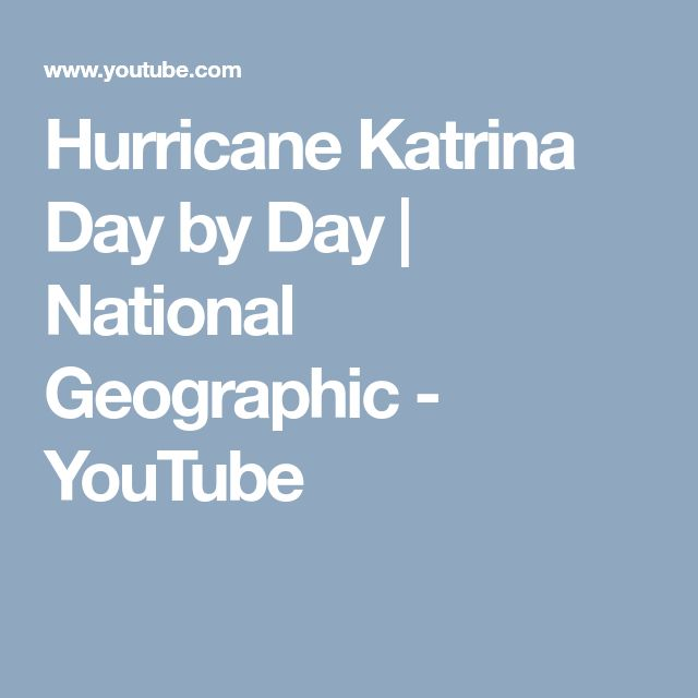 Hurricane Katrina Day by Day | National Geographic - YouTube