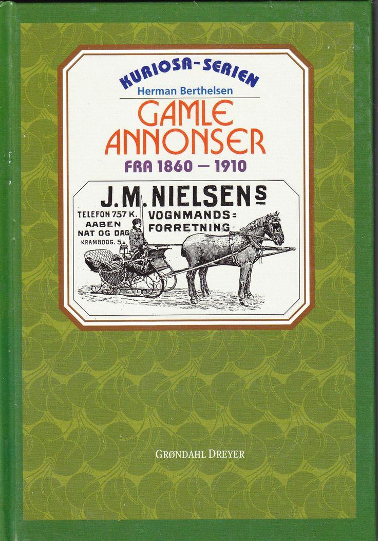 """""""Gamle annonser - fra ca 1860 - 1910"""" av Herman Berthelsen - Bought used on qxl.no"""
