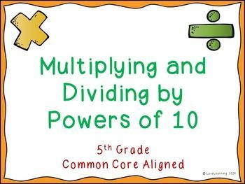 Multiplying and Dividing by Powers of 10 Lesson  This 38 slide PowerPoint presentation teaches students about:   ~Base Numbers and Exponents ~Multiplying by Powers of Ten (Whole Numbers and Decimals) ~Dividing by Powers of Ten (Whole Numbers and Decimals)  Common Core Aligned: 5.NBT.A.1, 5.NBT.A.2