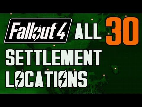 FALLOUT 4 - ALL 30 SETTLEMENT LOCATIONS! - YouTube