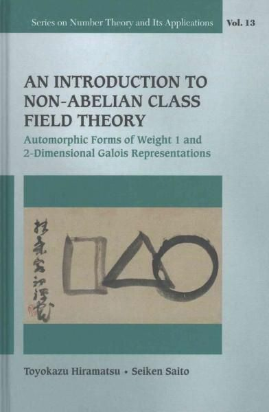 An Introduction to Non-Abelian Class Field Theory: Automorphic Forms of Weight 1 and 2-Dimensional Galois Represe...