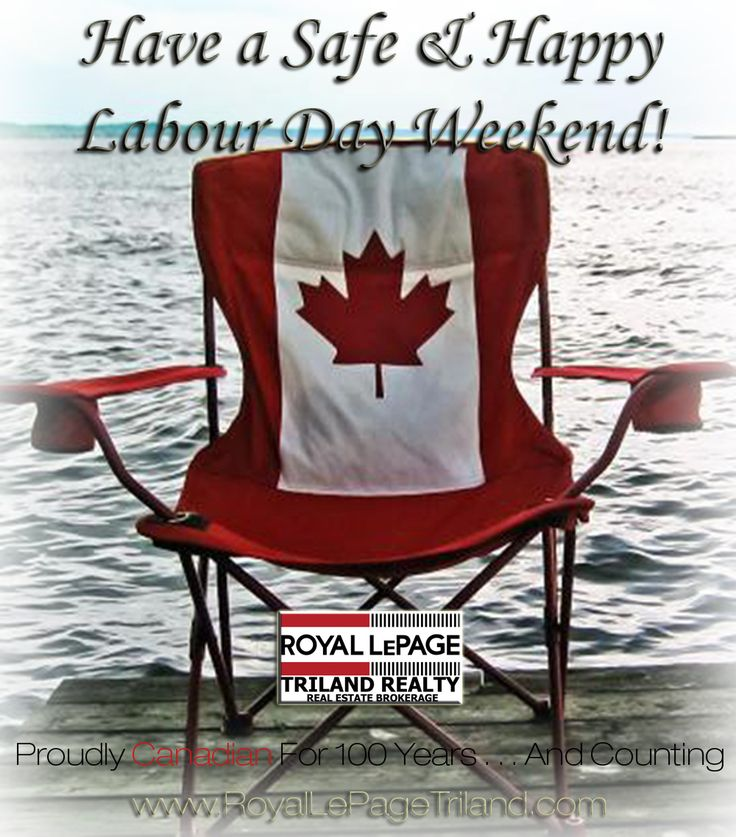 Royal LePage Triland Realty Happy Labour Day Weekend!