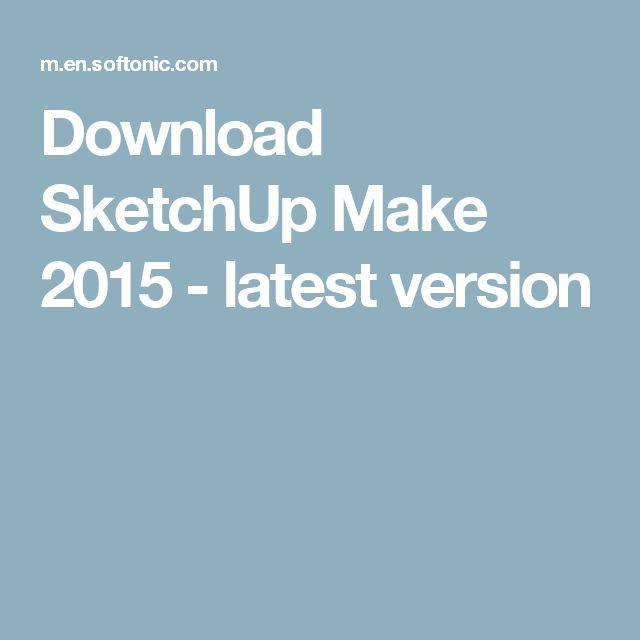 Download SketchUp Make 2015 - latest version