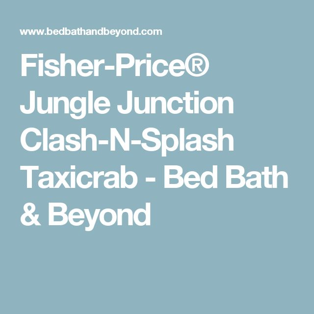 Fisher-Price® Jungle Junction Clash-N-Splash Taxicrab - Bed Bath & Beyond