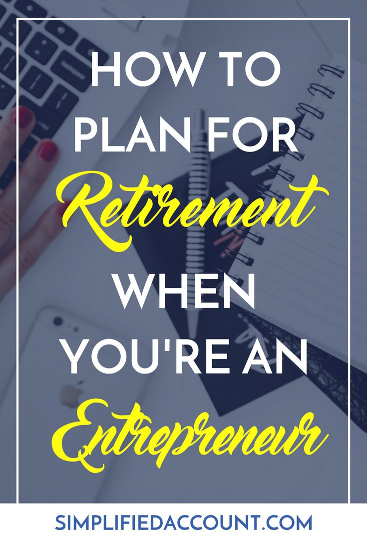 How You Can Plan For Retirement As An Entrepreneur. Retirement Planning  Tips For The Self