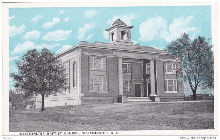 Westminster Baptist Church , WESTMINSTER , South Carolina