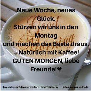 Neue Woche, neues Glück. Stürzen wir uns in den Montag und machen das Beste draus. Natürlich mit Kaffee! GUTEN MORGEN, liebe Freunde!