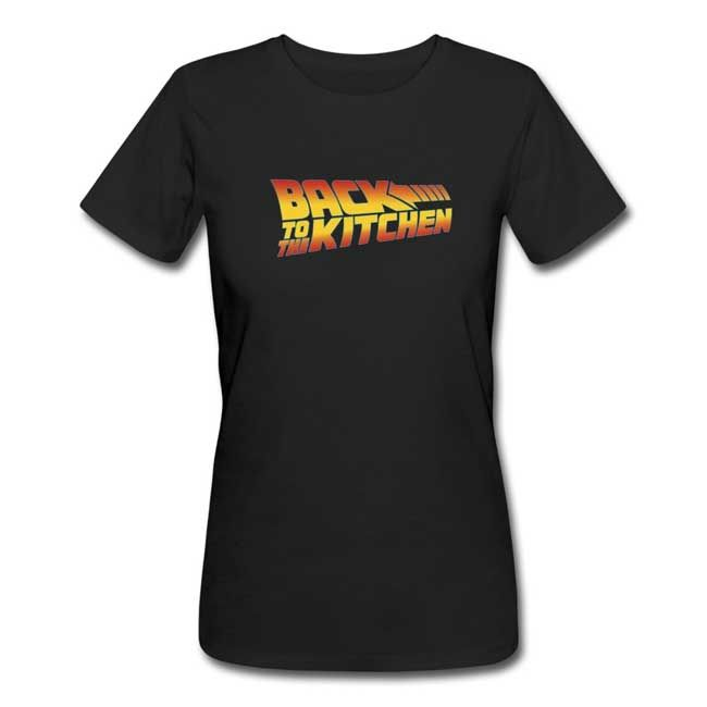 Back To The Kitchen T Shirt ($23.70 USD) : Perfect funny gift for mother day. ^ UMMM NOOOO!!! a puppy in a tiny costume would be the perfect funny gift for mothers day. this shirt is just Effing gross