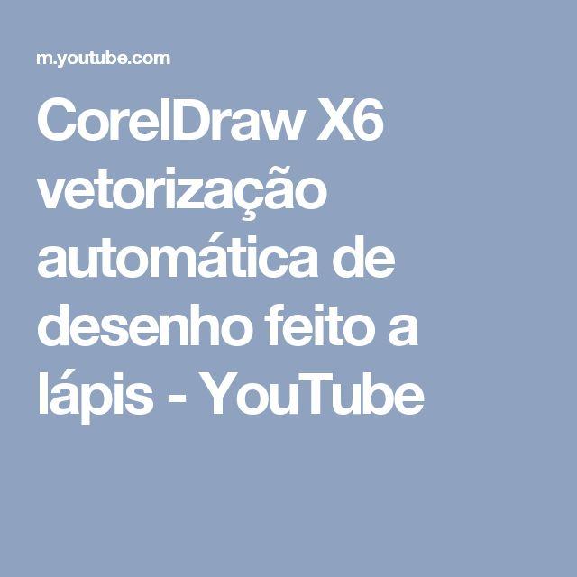 CorelDraw X6 vetorização automática de desenho feito a lápis - YouTube