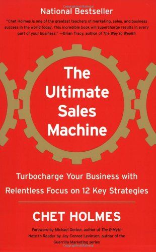 Bestseller books online The Ultimate Sales Machine: Turbocharge Your Business with Relentless Focus on 12 Key Strategies Chet Holmes  http://www.ebooknetworking.net/books_detail-1591842158.html