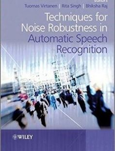 Techniques for Noise Robustness in Automatic Speech Recognition free download by Tuomas Virtanen Rita Singh Bhiksha Raj ISBN: 9781119970880 with BooksBob. Fast and free eBooks download.  The post Techniques for Noise Robustness in Automatic Speech Recognition Free Download appeared first on Booksbob.com.