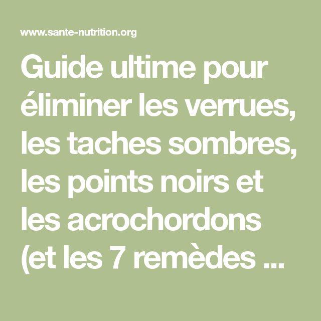 Guide ultime pour éliminer les verrues, les taches sombres, les points noirs et les acrochordons (et les 7 remèdes naturels dont vous avez besoin) - Santé Nutrition